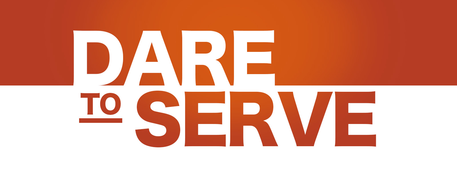 Dare To Serve.