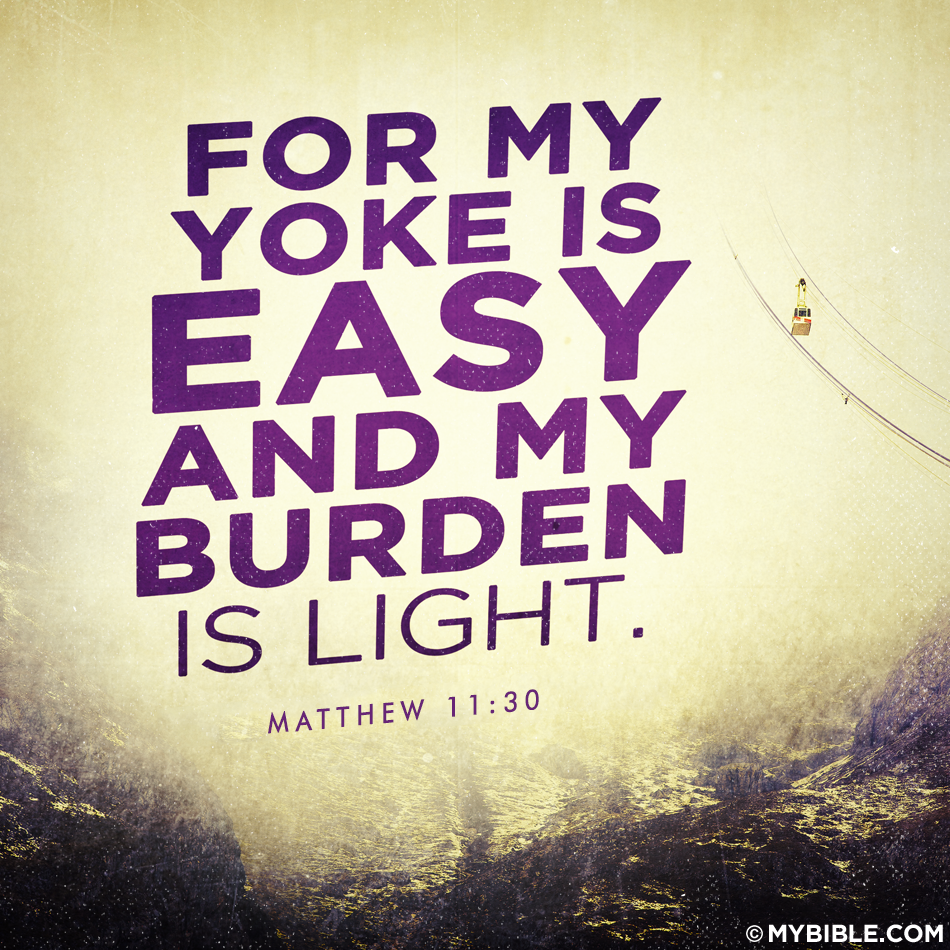 GOD'S YOKE IS EASY & BURDEN LIGHT