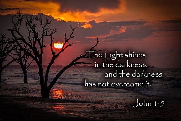 LIGHT DISPELS THE DARKNESS
