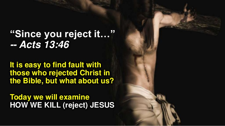 SINCE YOU REJECT THE WORD OF GOD