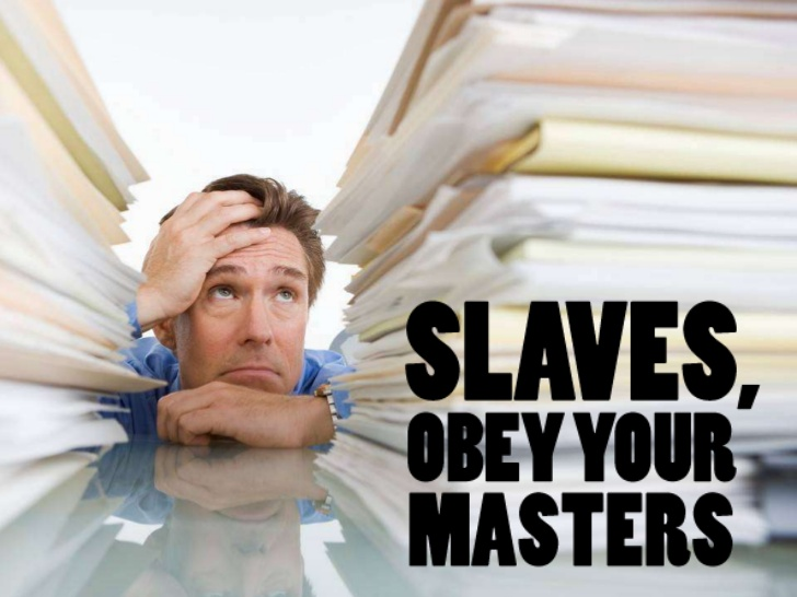 SLAVES OBEY.