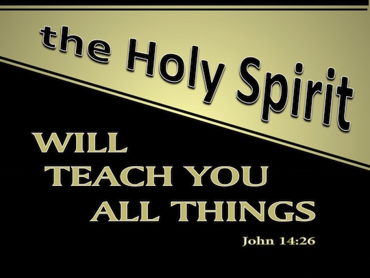 THE HOLY SPIRIT WILL TEACH YOU EVERYTHING