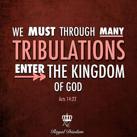 THROUGH PERSECUTIONS ENTER GODS KINGDOM